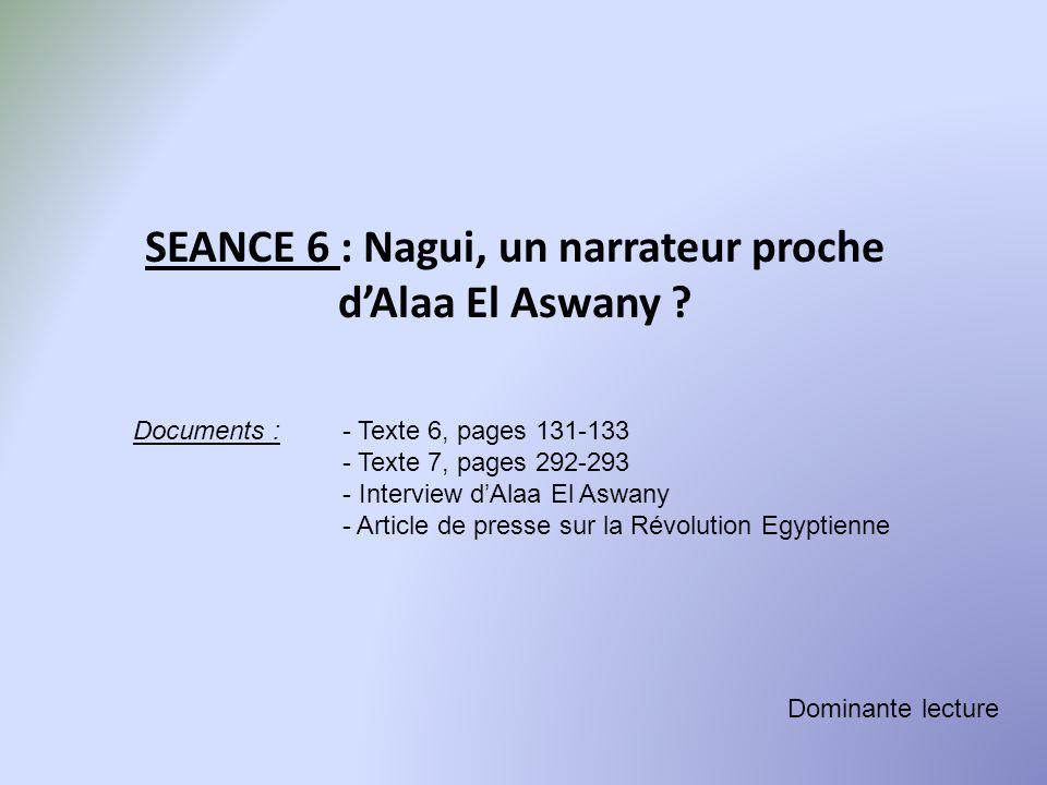 SEANCE 6 : Nagui, un narrateur proche d'Alaa El Aswany
