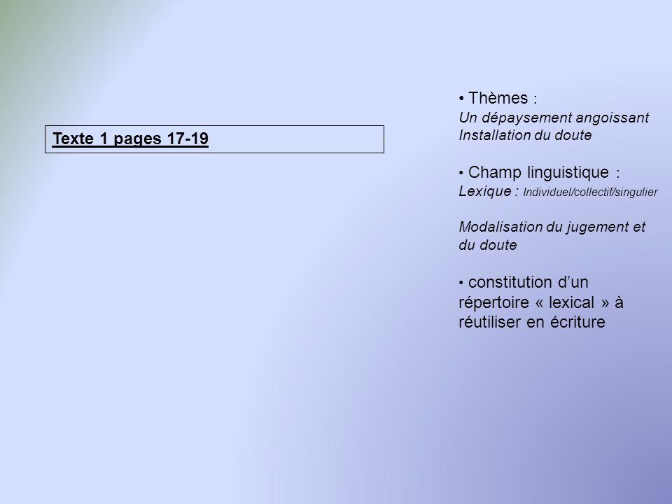 Thèmes : Texte 1 pages 17-19 Un dépaysement angoissant