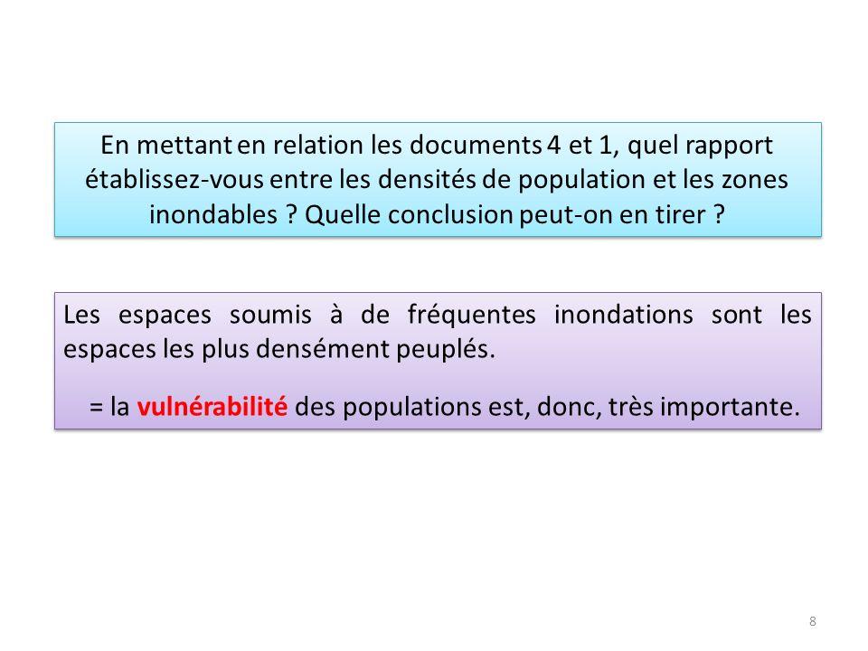 En mettant en relation les documents 4 et 1, quel rapport établissez-vous entre les densités de population et les zones inondables Quelle conclusion peut-on en tirer
