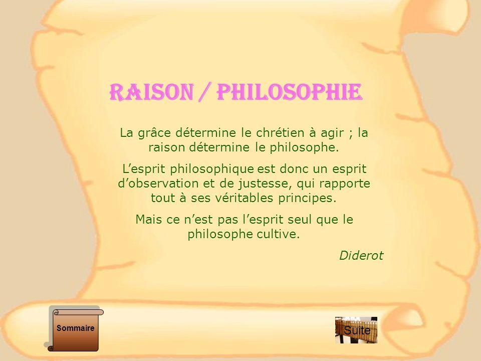 Mais ce n'est pas l'esprit seul que le philosophe cultive.