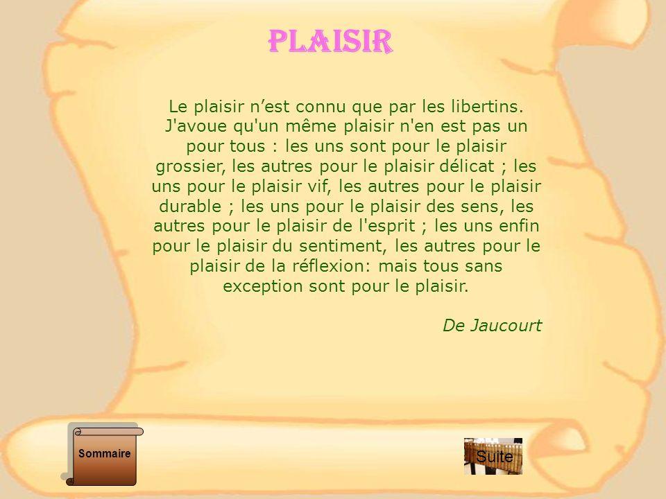 Le plaisir n'est connu que par les libertins.
