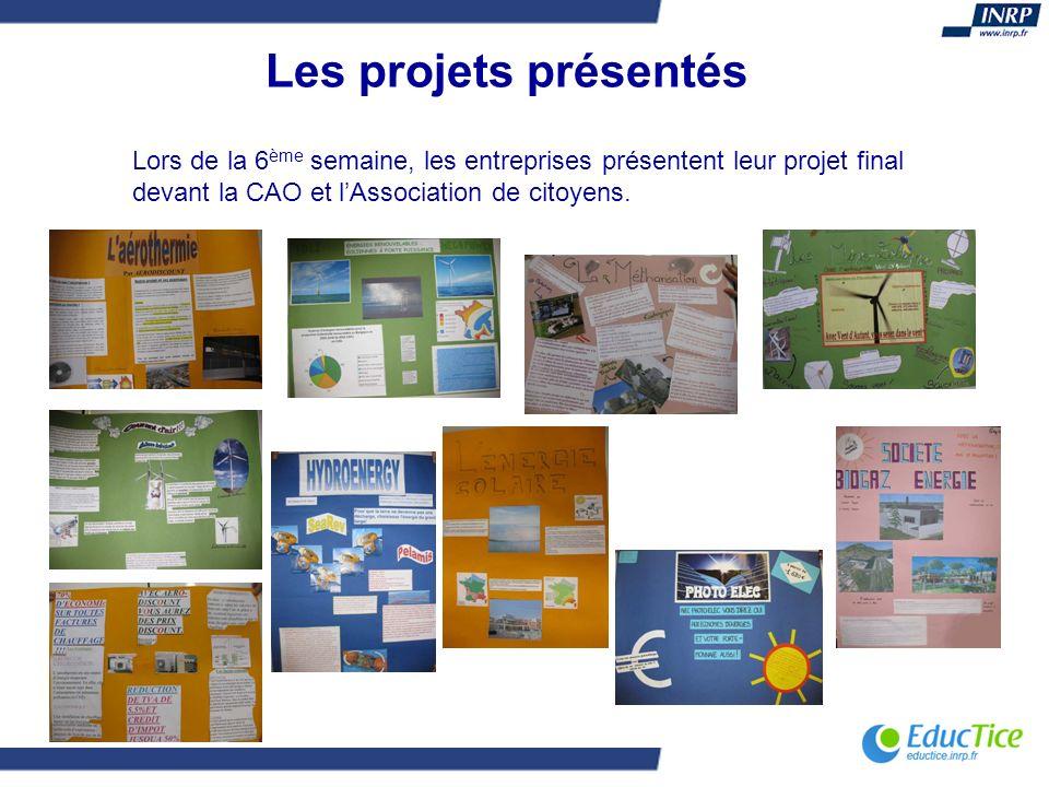 Les projets présentés Lors de la 6ème semaine, les entreprises présentent leur projet final devant la CAO et l'Association de citoyens.