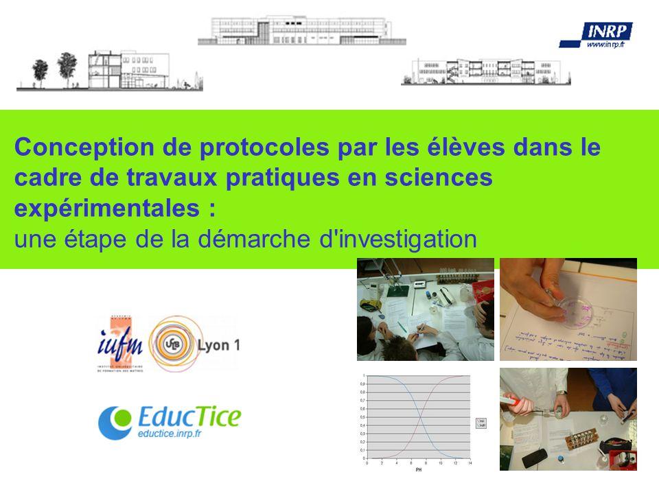 Conception de protocoles par les élèves dans le cadre de travaux pratiques en sciences expérimentales : une étape de la démarche d investigation