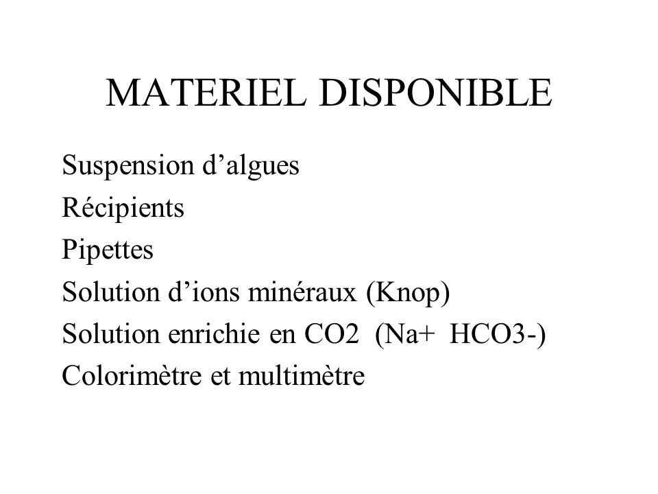 MATERIEL DISPONIBLE Suspension d'algues Récipients Pipettes