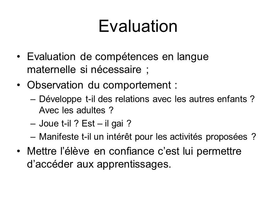 EvaluationEvaluation de compétences en langue maternelle si nécessaire ; Observation du comportement :