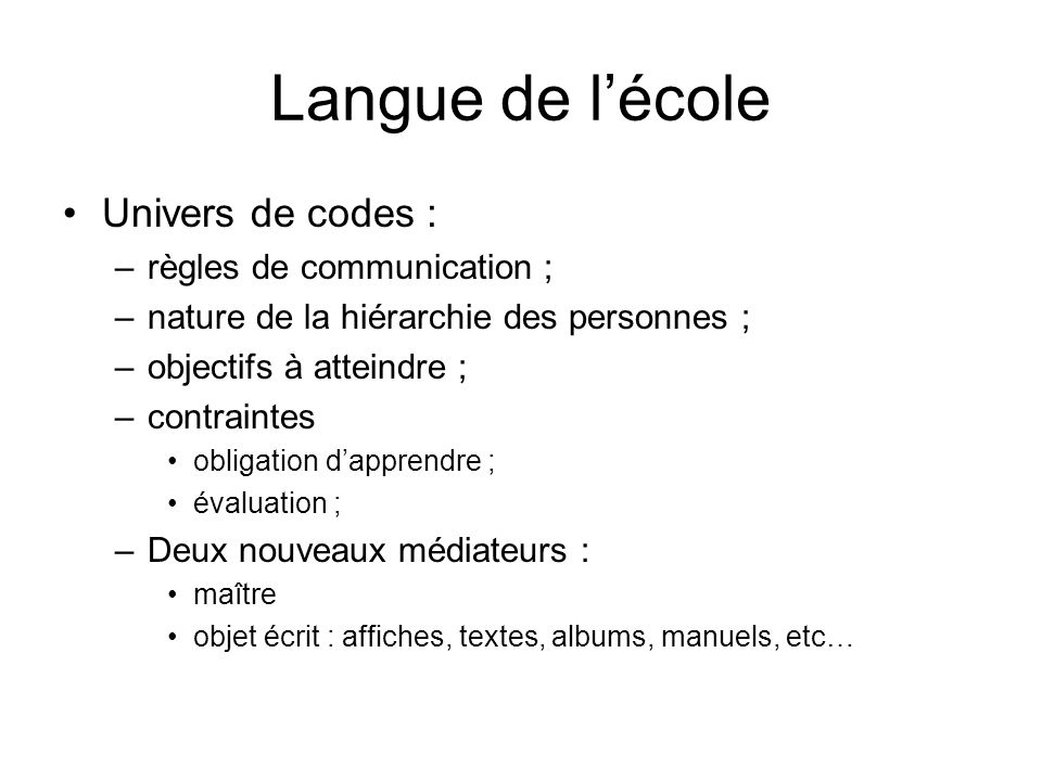 Langue de l'école Univers de codes : règles de communication ;