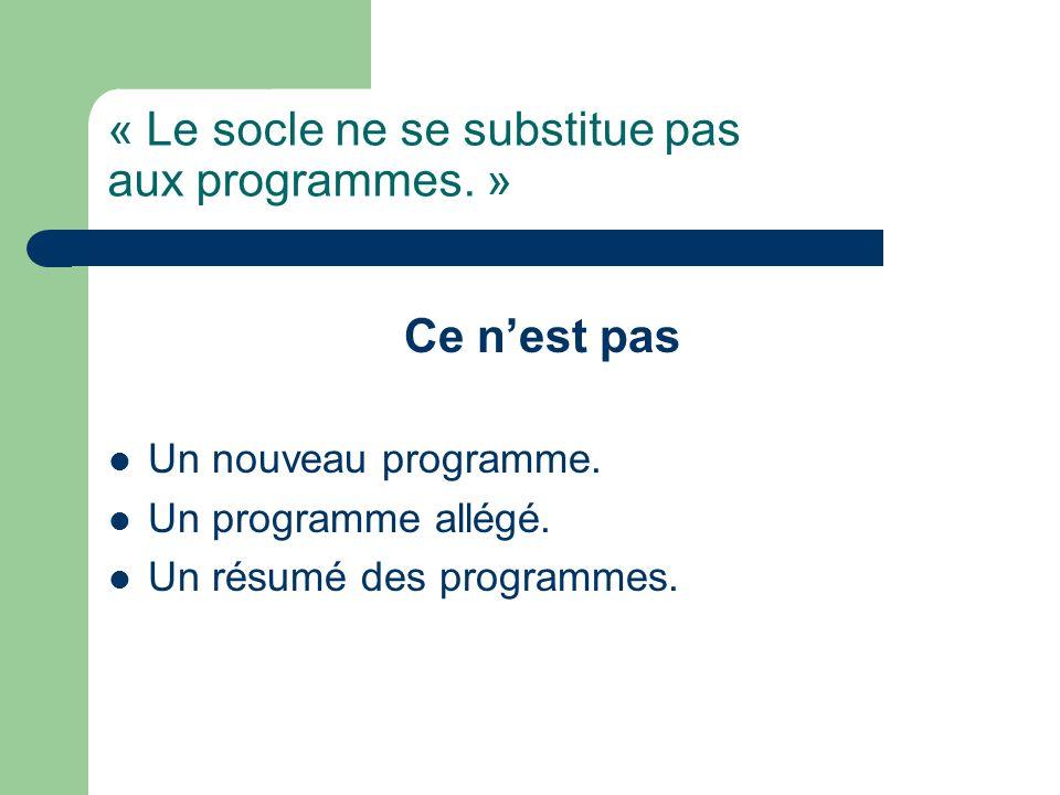 « Le socle ne se substitue pas aux programmes. »