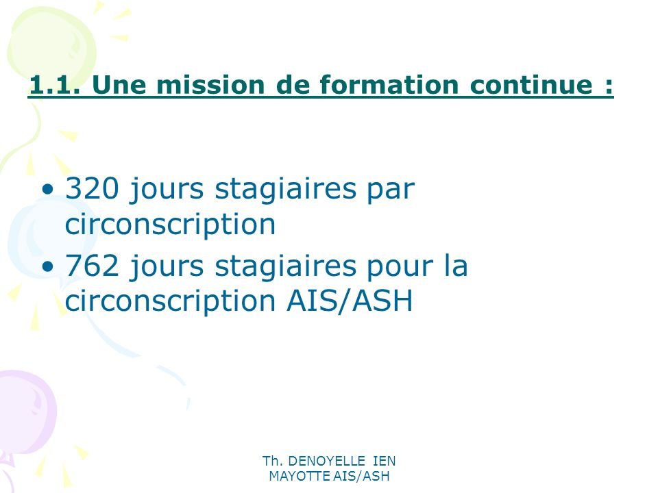 1.1. Une mission de formation continue :