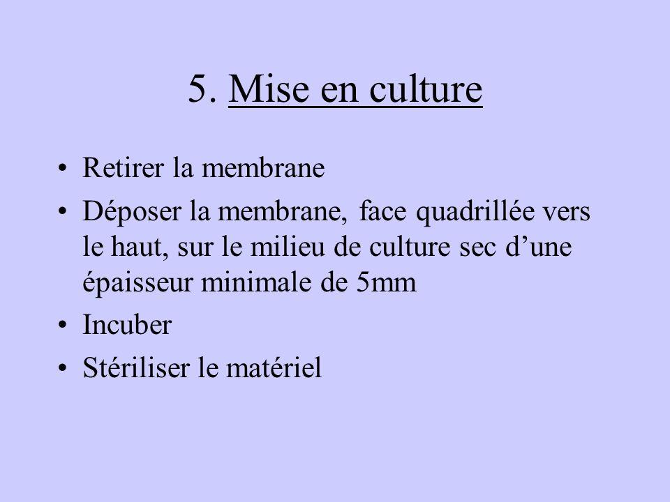 5. Mise en culture Retirer la membrane