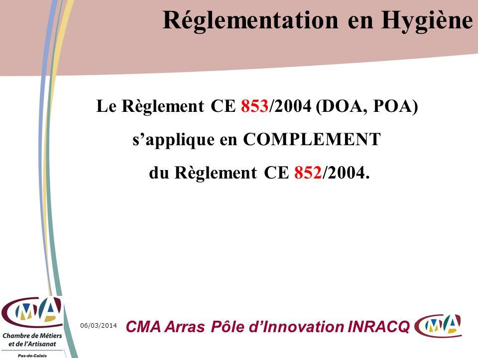 Le Règlement CE 853/2004 (DOA, POA) s'applique en COMPLEMENT
