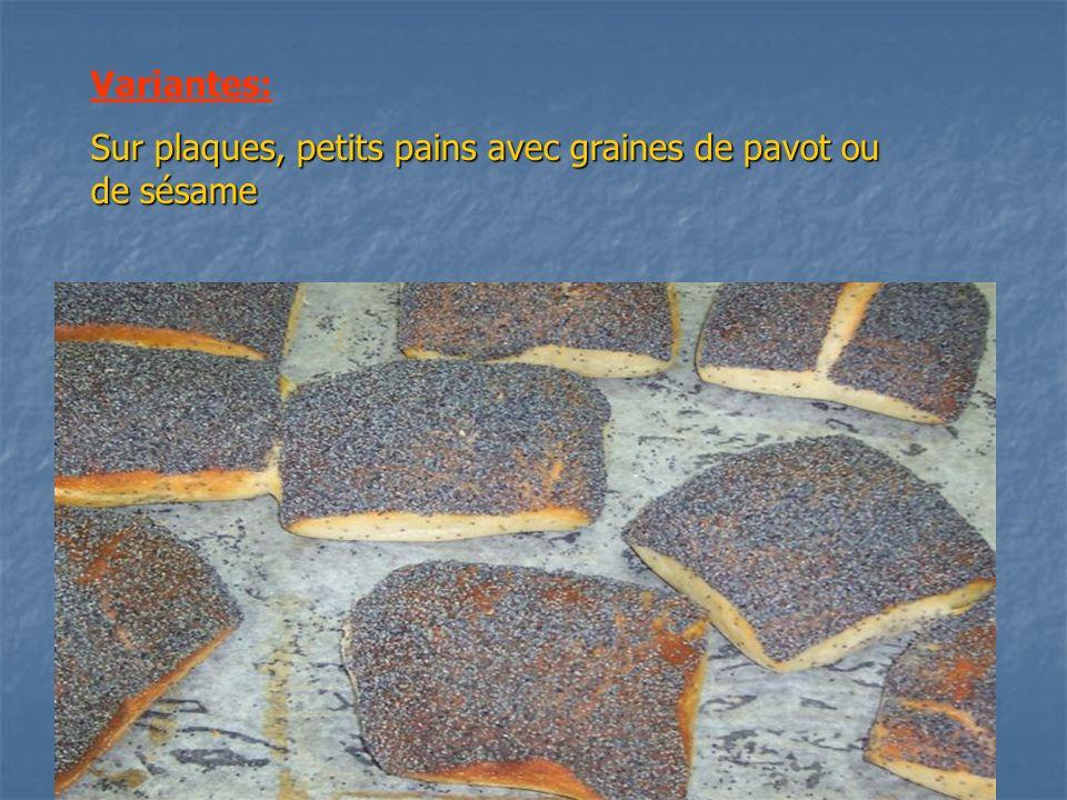 Variantes: Sur plaques, petits pains avec graines de pavot ou de sésame