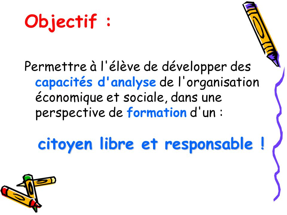 Objectif : citoyen libre et responsable !