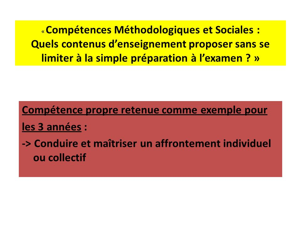 « Compétences Méthodologiques et Sociales : Quels contenus d'enseignement proposer sans se limiter à la simple préparation à l'examen »