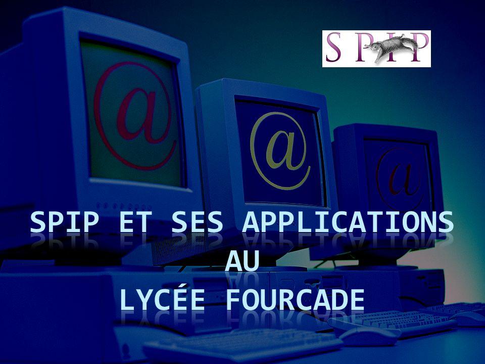SPIP et ses applications AU lycée Fourcade