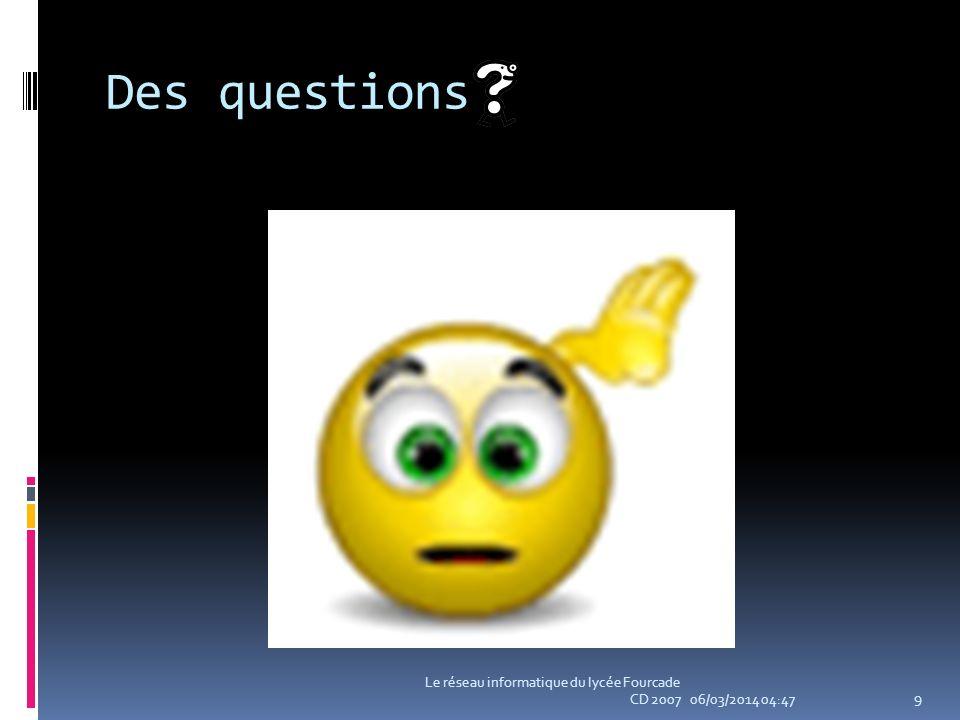 Des questions Le réseau informatique du lycée Fourcade CD 2007