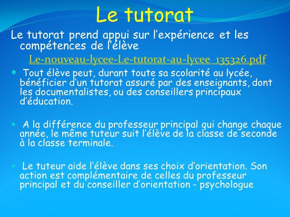 Le tutoratLe tutorat prend appui sur l'expérience et les compétences de l'élève. Le-nouveau-lycee-Le-tutorat-au-lycee_135326.pdf.