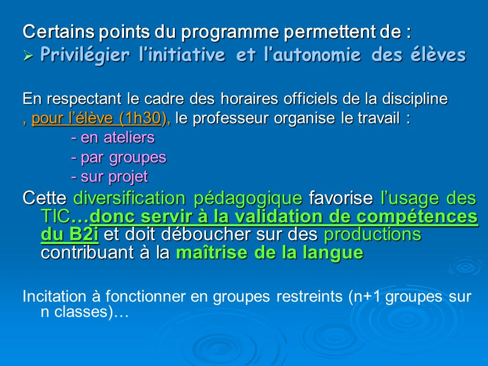 Certains points du programme permettent de :