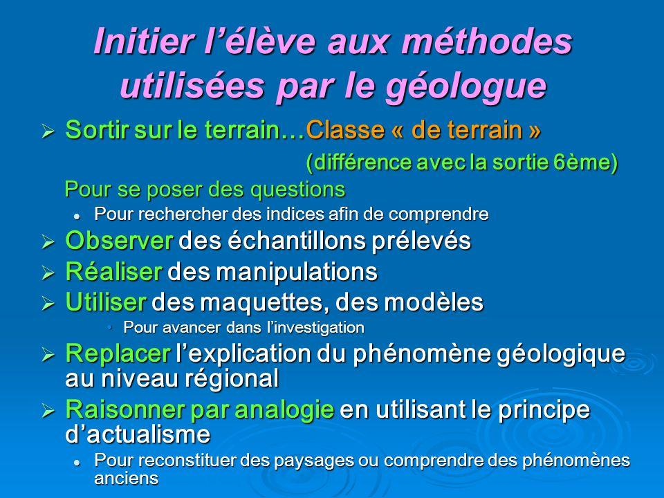 Initier l'élève aux méthodes utilisées par le géologue