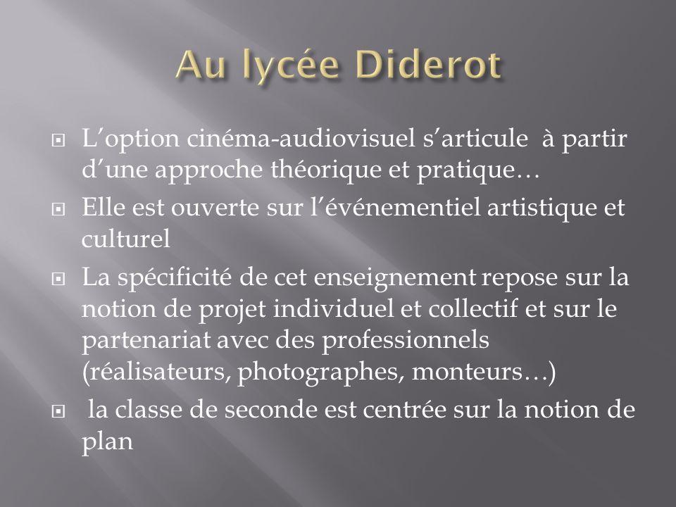 Au lycée Diderot L'option cinéma-audiovisuel s'articule à partir d'une approche théorique et pratique…