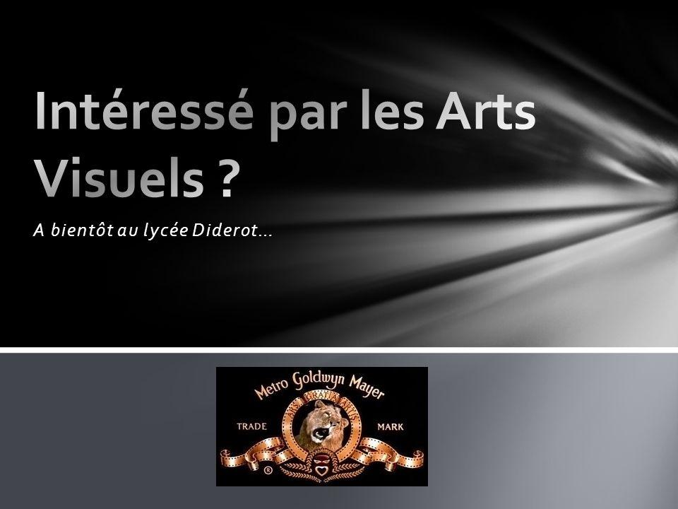 Intéressé par les Arts Visuels