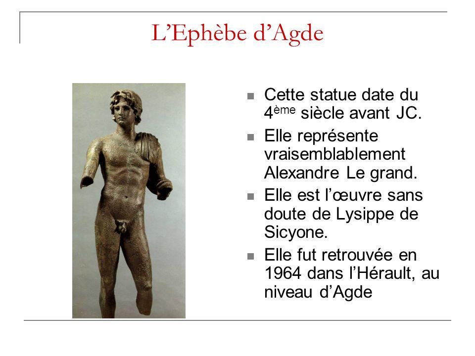 L'Ephèbe d'Agde Cette statue date du 4ème siècle avant JC.
