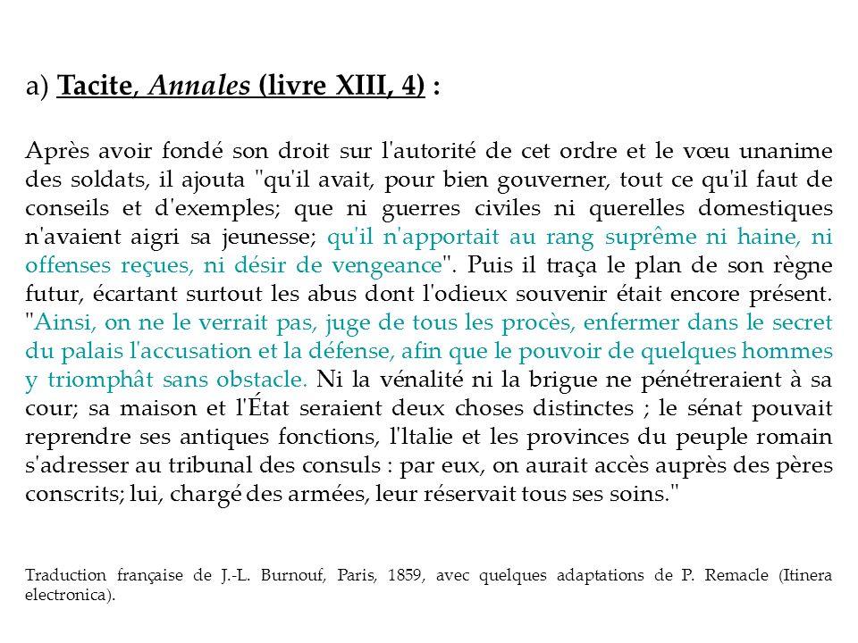 a) Tacite, Annales (livre XIII, 4) :