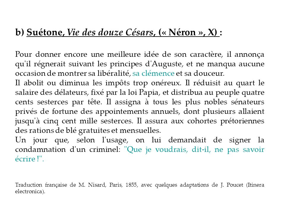b) Suétone, Vie des douze Césars, (« Néron », X) :