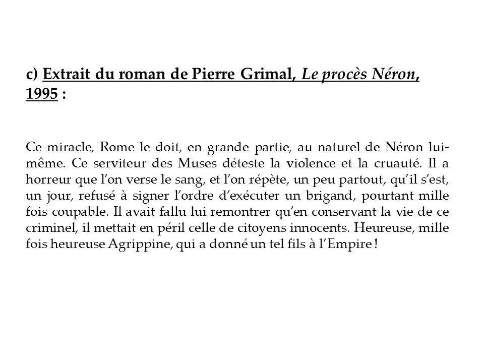 c) Extrait du roman de Pierre Grimal, Le procès Néron, 1995 :