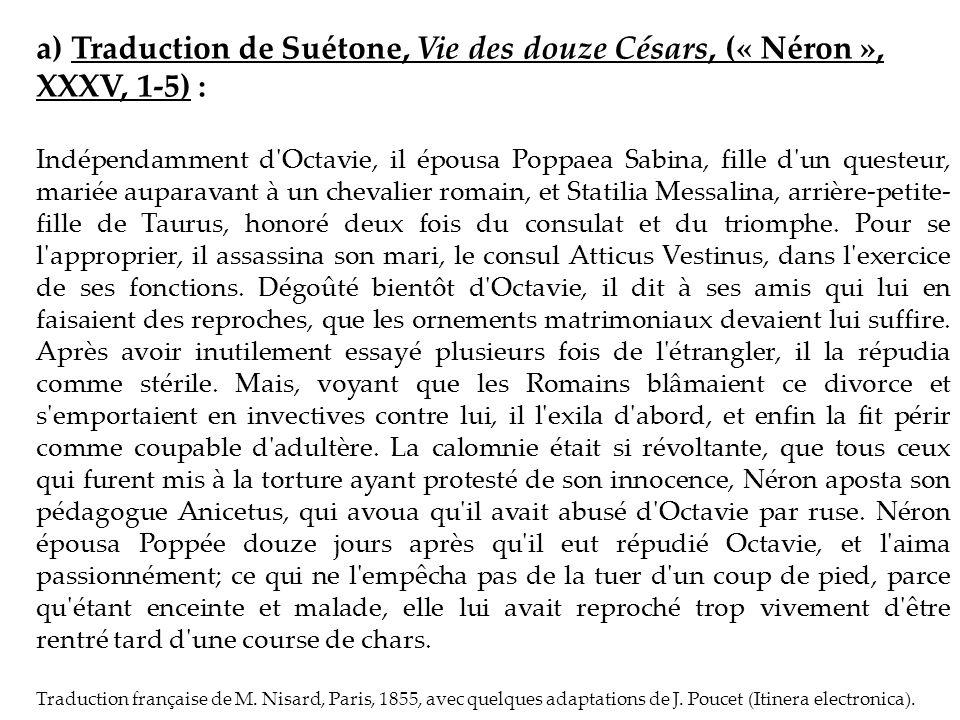 a) Traduction de Suétone, Vie des douze Césars, (« Néron », XXXV, 1-5) :