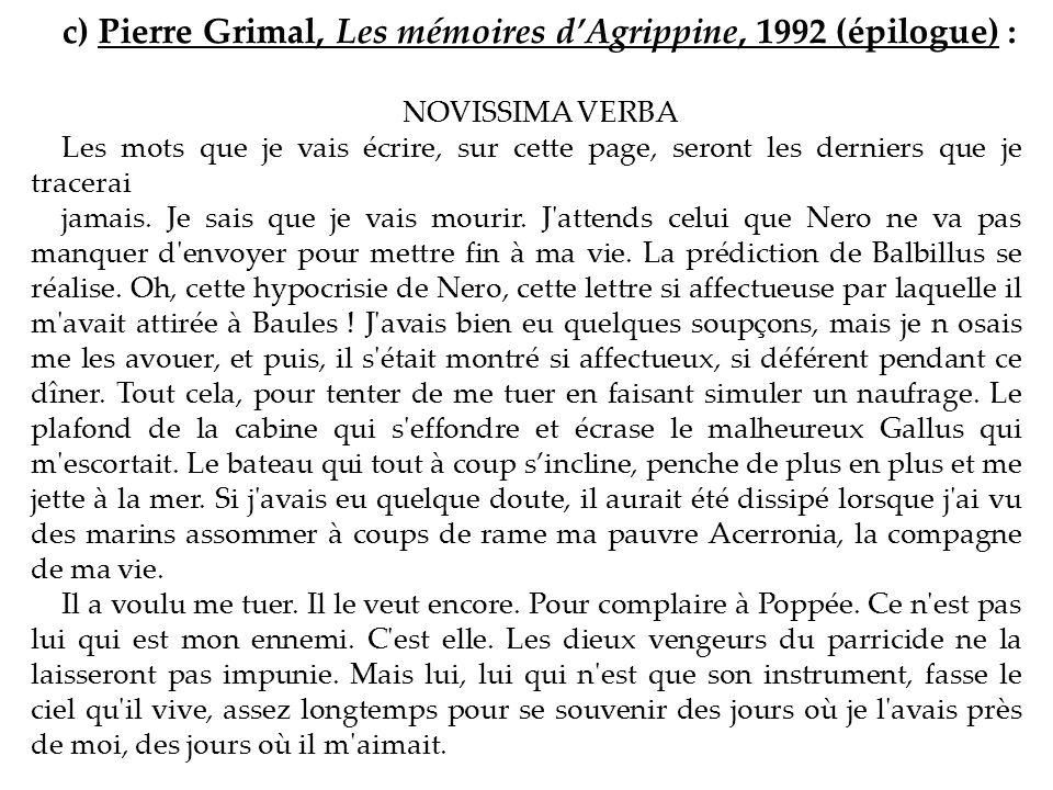 c) Pierre Grimal, Les mémoires d'Agrippine, 1992 (épilogue) :