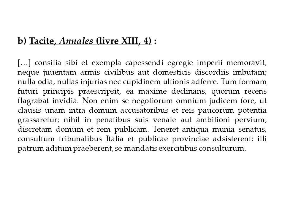 b) Tacite, Annales (livre XIII, 4) :
