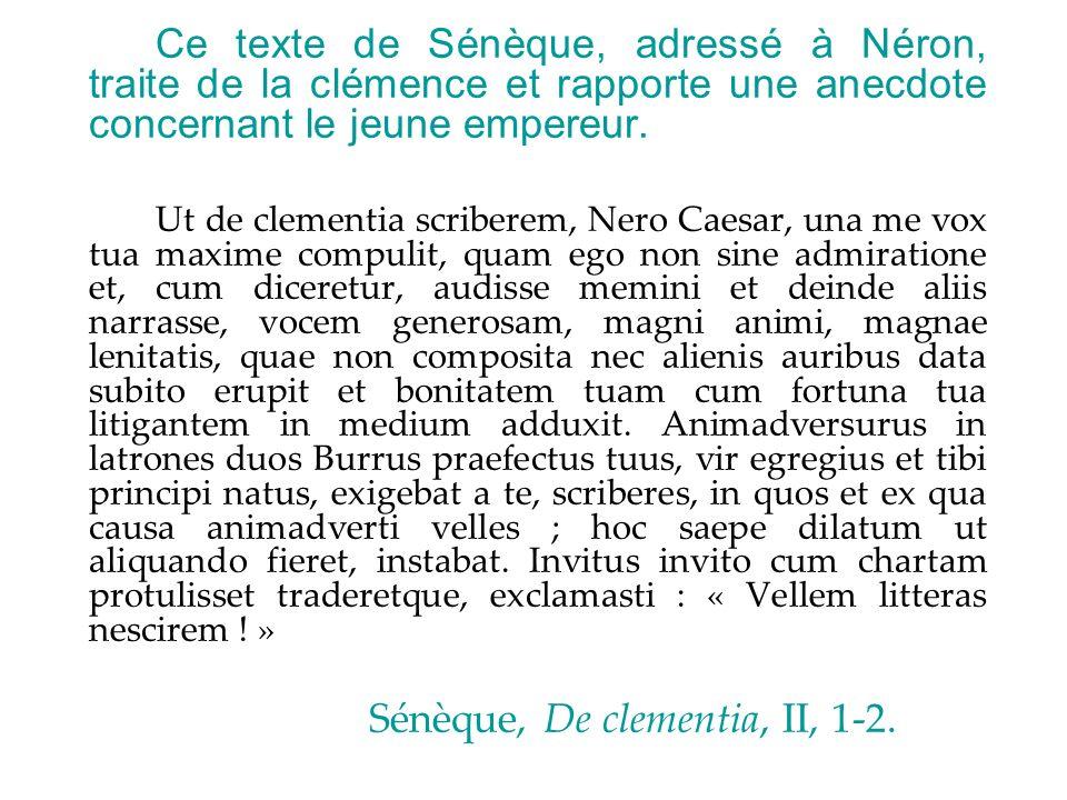 Ce texte de Sénèque, adressé à Néron, traite de la clémence et rapporte une anecdote concernant le jeune empereur.