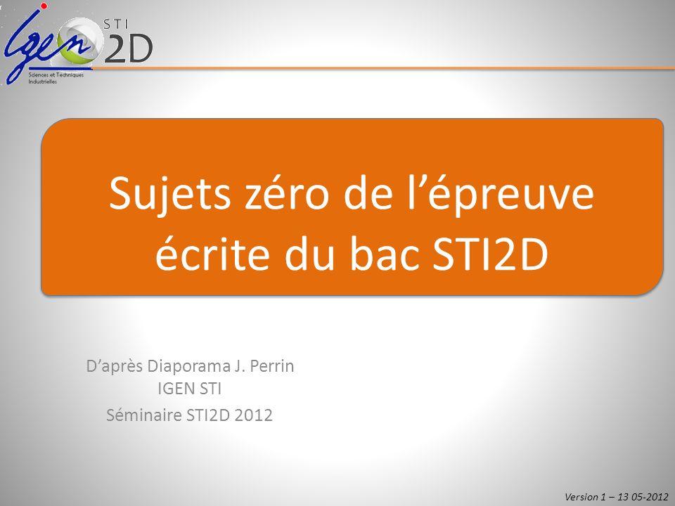 D'après Diaporama J. Perrin IGEN STI Séminaire STI2D 2012