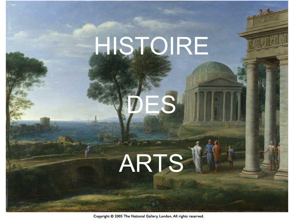 HISTOIRE DES ARTS HISTOIRE DES ARTS