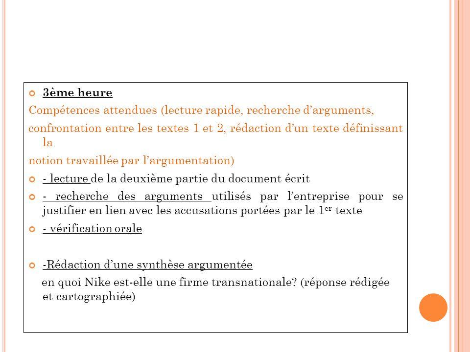 3ème heure Compétences attendues (lecture rapide, recherche d'arguments, confrontation entre les textes 1 et 2, rédaction d'un texte définissant la.