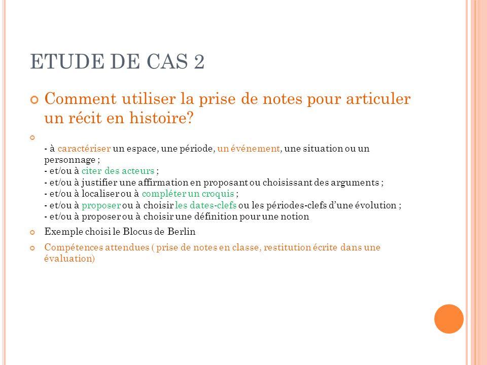 ETUDE DE CAS 2 Comment utiliser la prise de notes pour articuler un récit en histoire