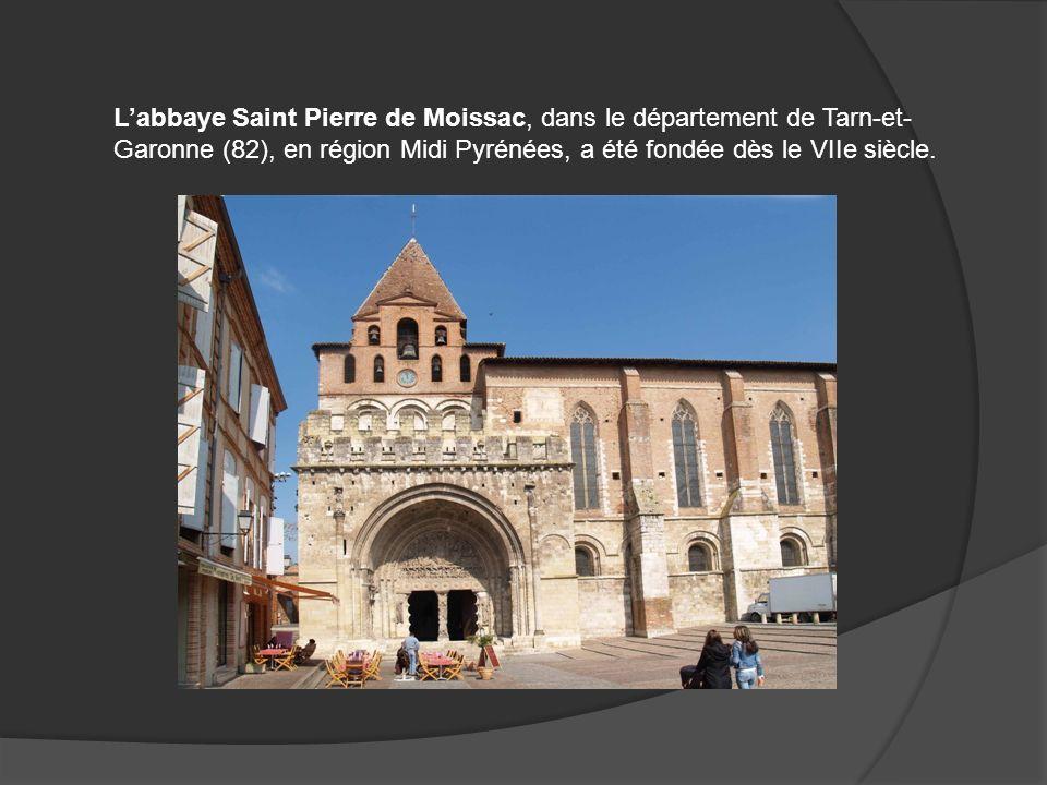 L'abbaye Saint Pierre de Moissac, dans le département de Tarn-et-Garonne (82), en région Midi Pyrénées, a été fondée dès le VIIe siècle.