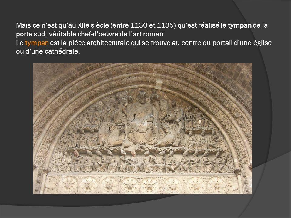 Mais ce n'est qu'au XIIe siècle (entre 1130 et 1135) qu'est réalisé le tympan de la porte sud, véritable chef-d'œuvre de l'art roman.