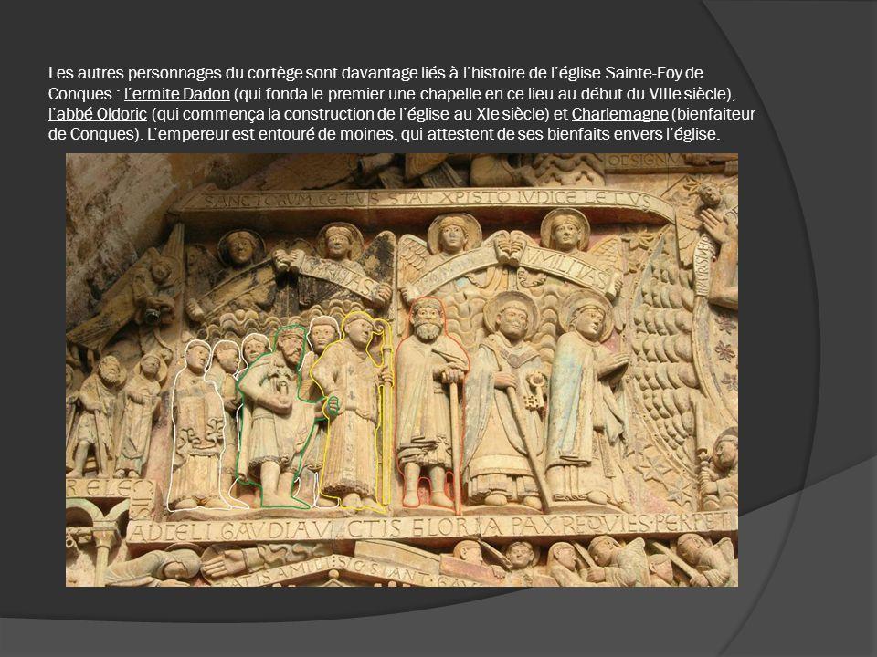 Les autres personnages du cortège sont davantage liés à l'histoire de l'église Sainte-Foy de Conques : l'ermite Dadon (qui fonda le premier une chapelle en ce lieu au début du VIIIe siècle), l'abbé Oldoric (qui commença la construction de l'église au XIe siècle) et Charlemagne (bienfaiteur de Conques). L'empereur est entouré de moines, qui attestent de ses bienfaits envers l'église.
