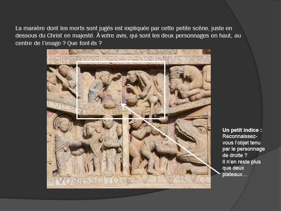 La manière dont les morts sont jugés est expliquée par cette petite scène, juste en dessous du Christ en majesté. À votre avis, qui sont les deux personnages en haut, au centre de l'image Que font-ils