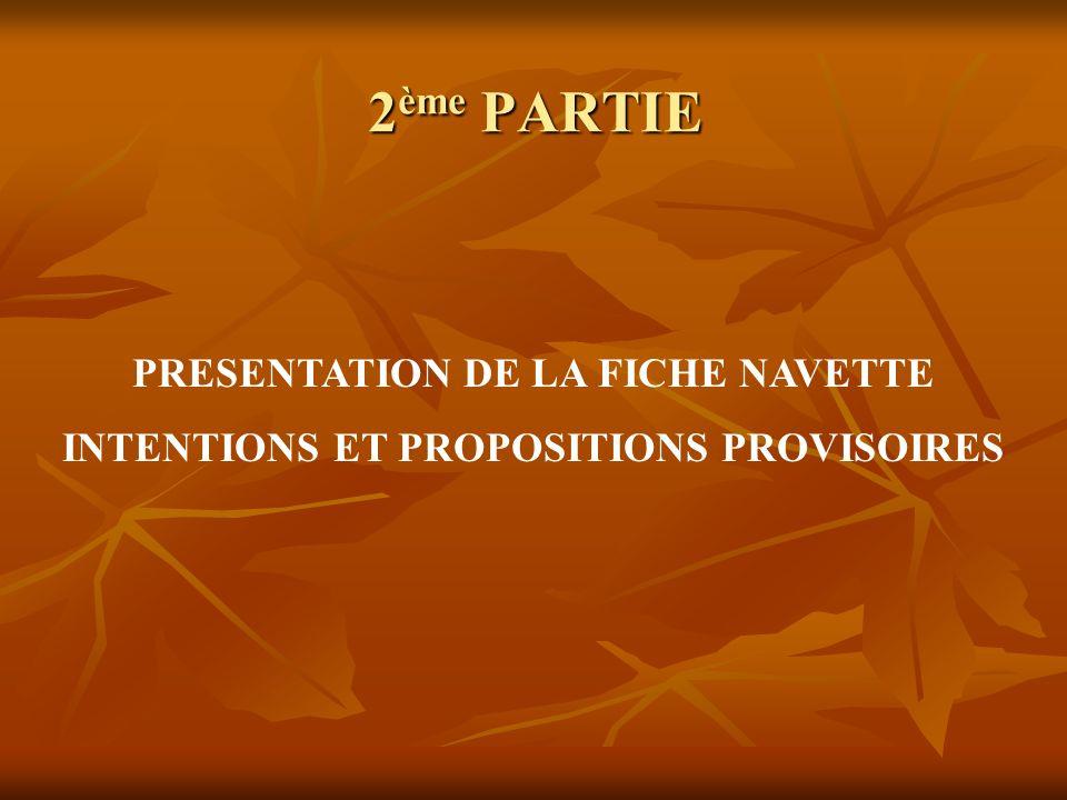 2ème PARTIE PRESENTATION DE LA FICHE NAVETTE
