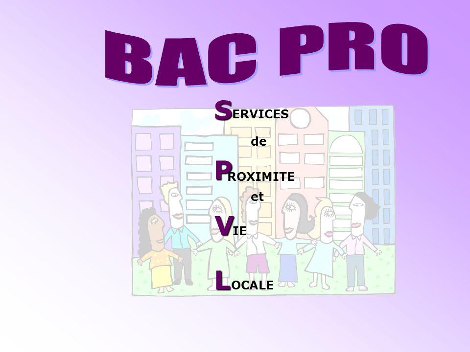 BAC PRO S ERVICES de P ROXIMITE et V IE L OCALE