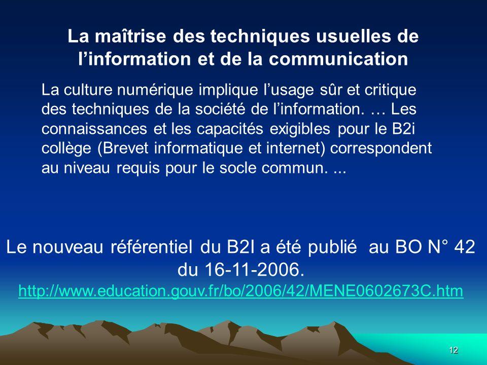 Le nouveau référentiel du B2I a été publié au BO N° 42 du 16-11-2006.