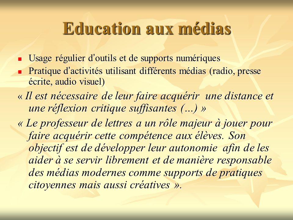 Education aux médias Usage régulier d'outils et de supports numériques.