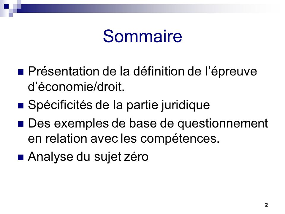 Sommaire Présentation de la définition de l'épreuve d'économie/droit.