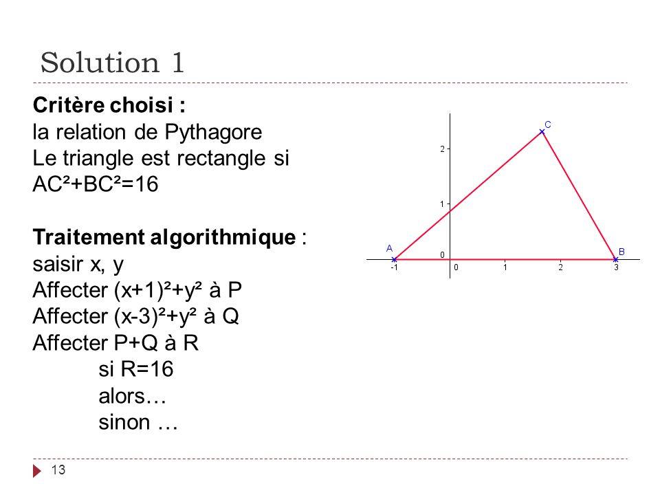 Solution 1 Critère choisi : la relation de Pythagore