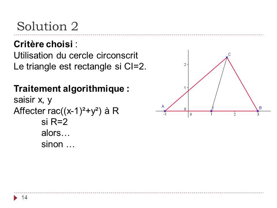 Solution 2 Critère choisi : Utilisation du cercle circonscrit