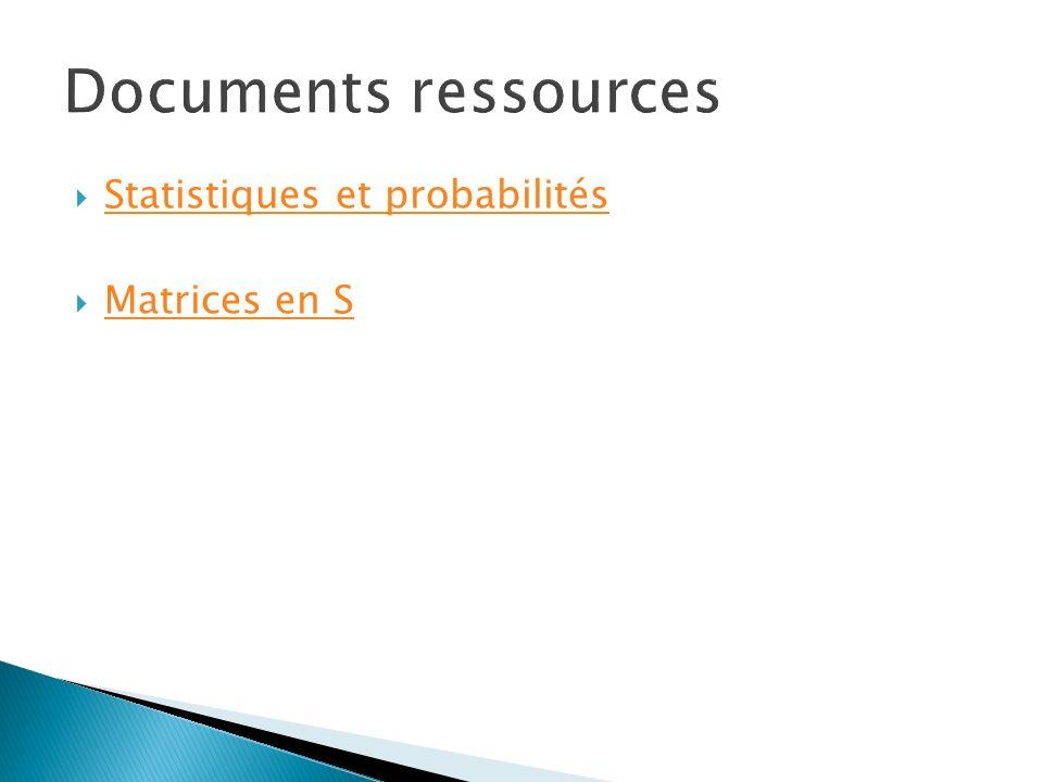 Documents ressources Statistiques et probabilités Matrices en S