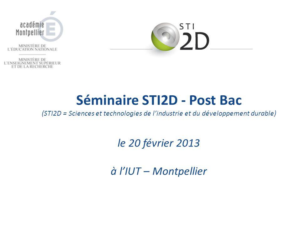 Séminaire STI2D - Post Bac (STI2D = Sciences et technologies de l'industrie et du développement durable) le 20 février 2013 à l'IUT – Montpellier