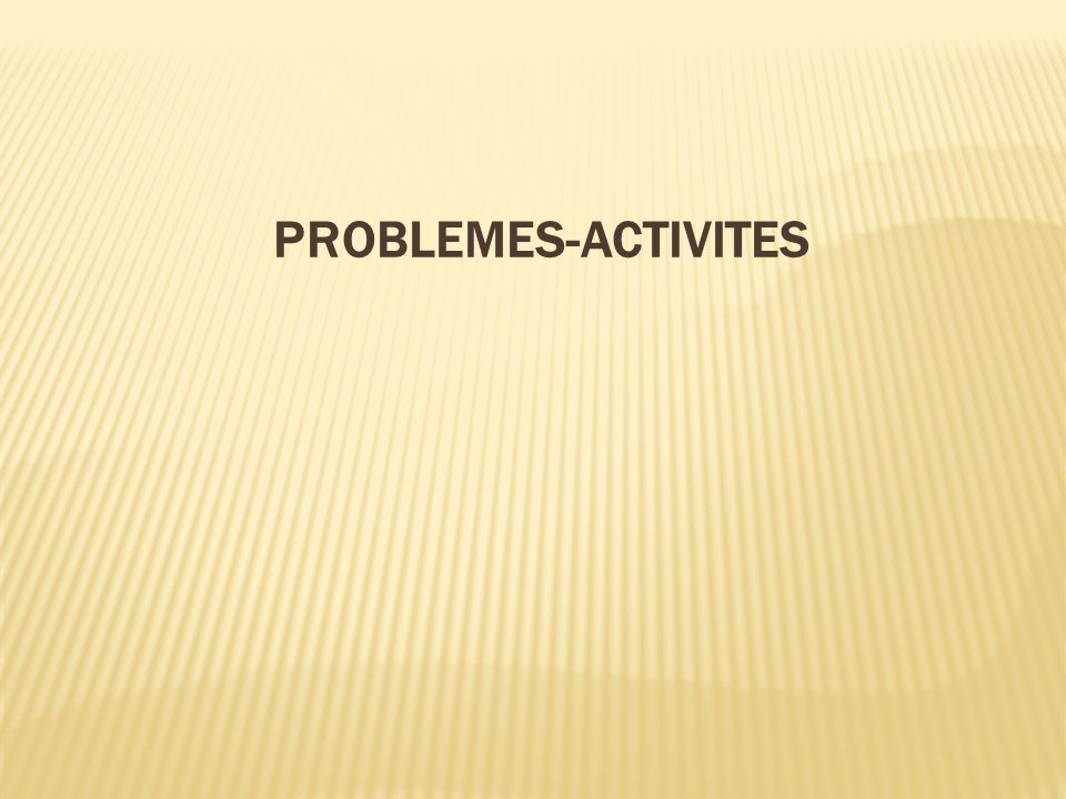 PROBLEMES-ACTIVITES